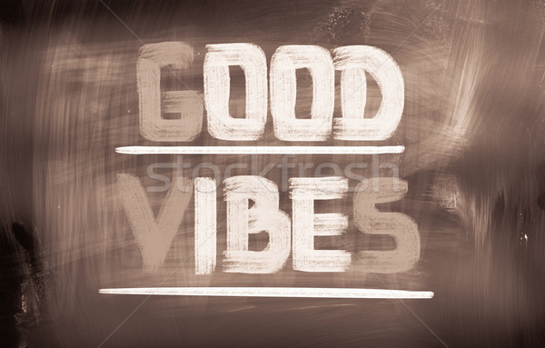 Good Vibes Concept Stock photo © KrasimiraNevenova