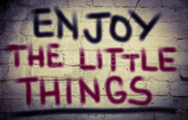 Enjoy The Little Things Concept Stock photo © KrasimiraNevenova