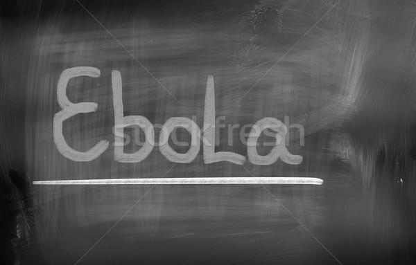 Ebola Concept Stock photo © KrasimiraNevenova