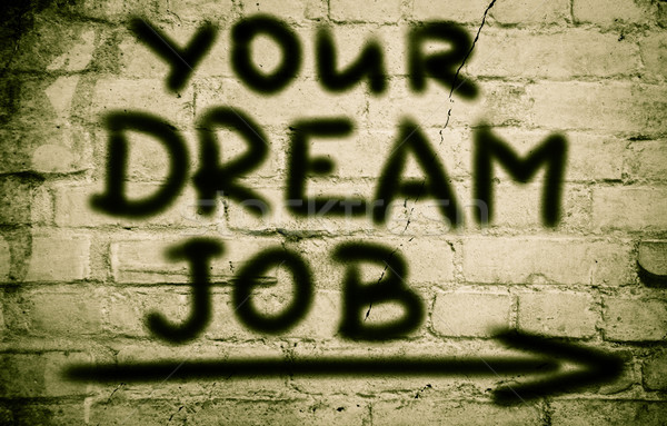 Your Dream Job Concept Stock photo © KrasimiraNevenova