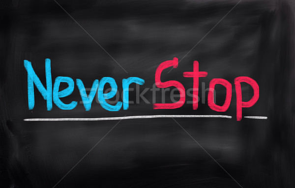 Stock photo: Never Stop Concept