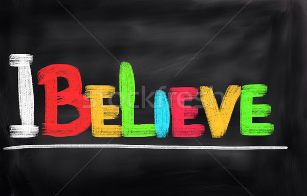 I Believe Concept Stock photo © KrasimiraNevenova