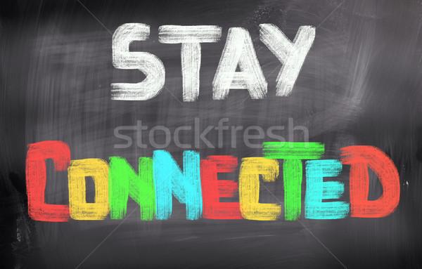 Stay Connected Concept Stock photo © KrasimiraNevenova
