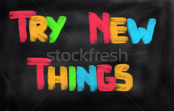 Try New Things Concept Stock photo © KrasimiraNevenova