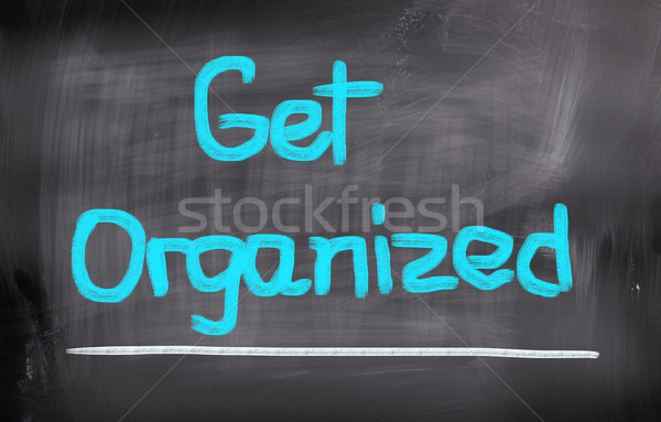 Get Organized Concept Stock photo © KrasimiraNevenova