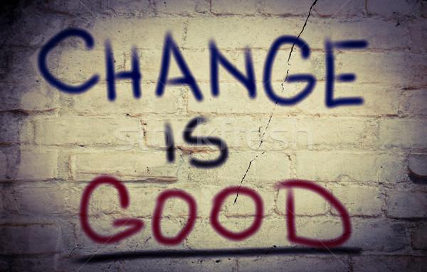 Change Is Good Concept Stock photo © KrasimiraNevenova