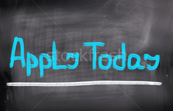 Apply Today Concept Stock photo © KrasimiraNevenova