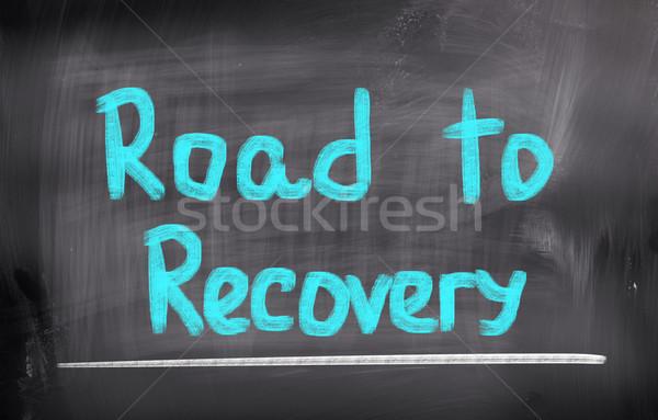 Road To Recovery Concept Stock photo © KrasimiraNevenova