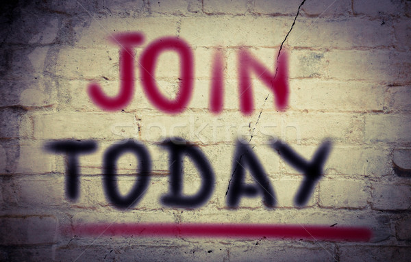 Join Today Concept Stock photo © KrasimiraNevenova