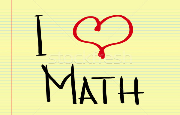 I Love Math Concept Stock photo © KrasimiraNevenova