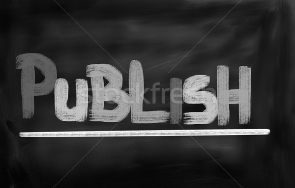Publish Concept Stock photo © KrasimiraNevenova