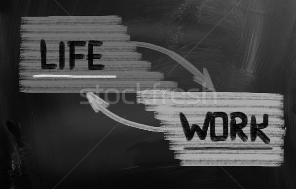 Work Life Concept Stock photo © KrasimiraNevenova
