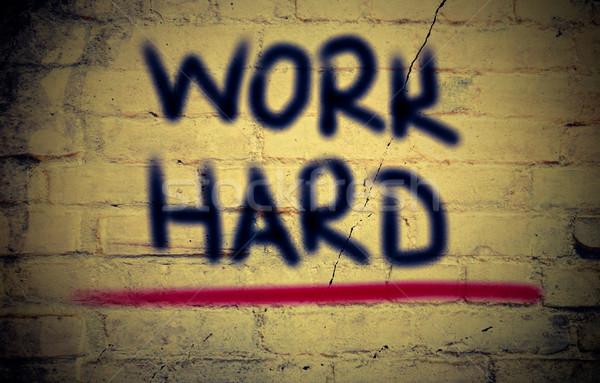 Work Hard Concept Stock photo © KrasimiraNevenova