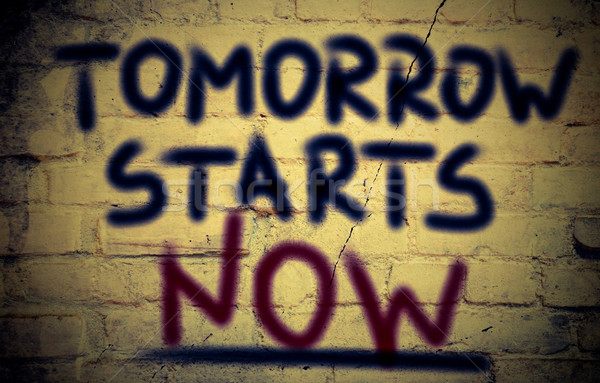 Tomorrow Starts Now Concept Stock photo © KrasimiraNevenova