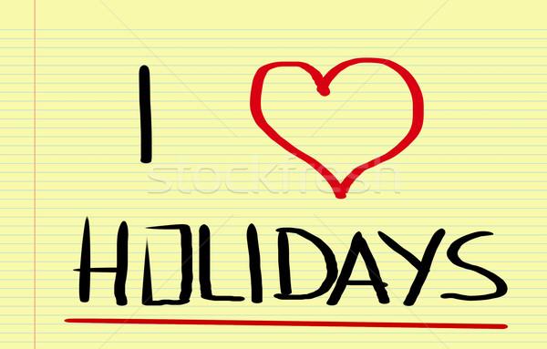 I Love Holidays Concept Stock photo © KrasimiraNevenova