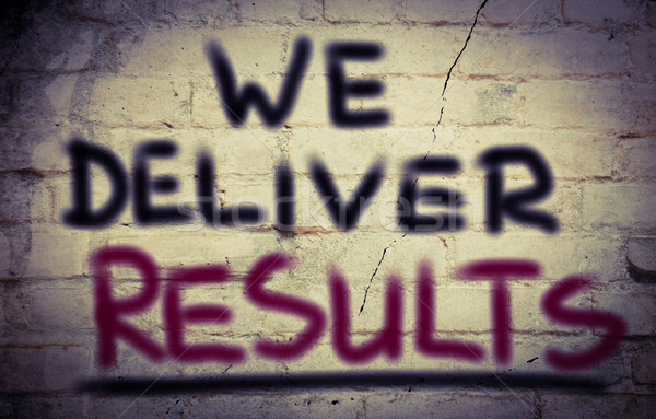 We Deliver Results Concept Stock photo © KrasimiraNevenova