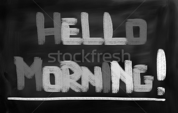 Hello Morning Concept Stock photo © KrasimiraNevenova