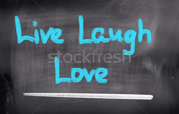 Yaşamak gülmek sevmek arka plan imzalamak hayat Stok fotoğraf © KrasimiraNevenova