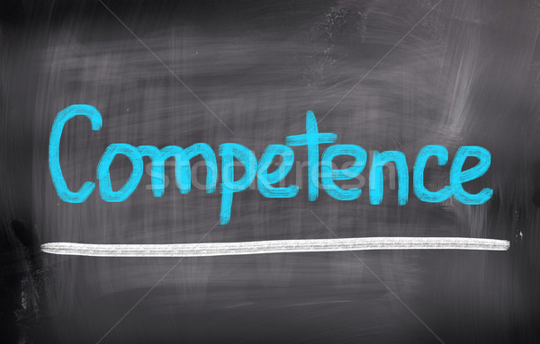 Competence Concept Stock photo © KrasimiraNevenova