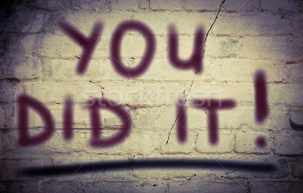 You Did It Concept Stock photo © KrasimiraNevenova