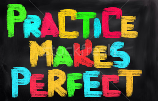 Practice Makes Perfect Concept Stock photo © KrasimiraNevenova