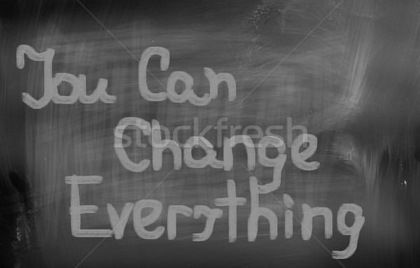 You Can Change Everything Concept Stock photo © KrasimiraNevenova
