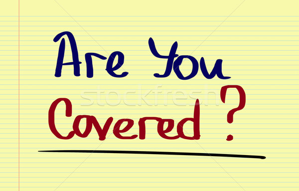 Are You Covered Concept Stock photo © KrasimiraNevenova