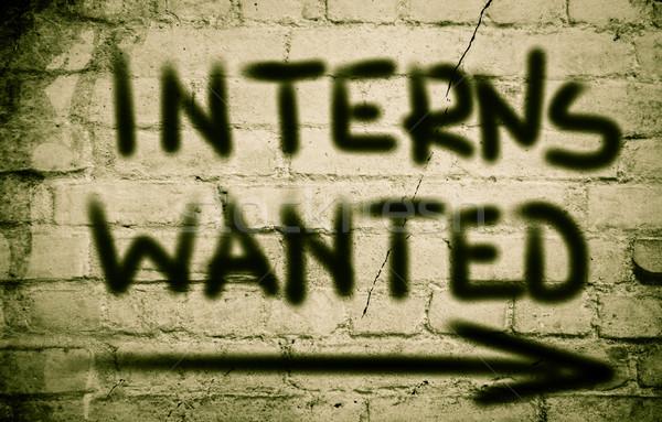Interns Wanted Concept Stock photo © KrasimiraNevenova