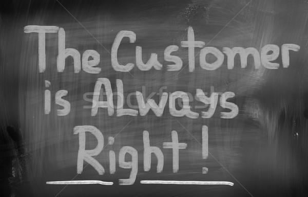 The Customer Is Always Right Concept Stock photo © KrasimiraNevenova