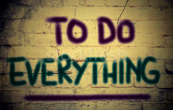 To Do Everything Concept Stock photo © KrasimiraNevenova