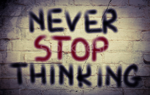 Never Stop Thinking Concept Stock photo © KrasimiraNevenova