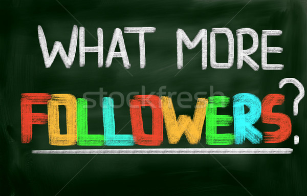 What More Followers Concept Stock photo © KrasimiraNevenova