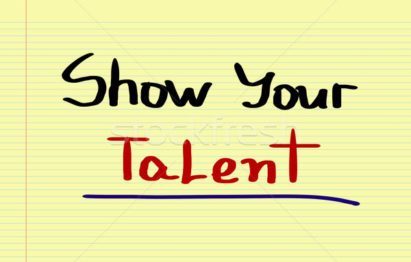 Show Your Talent Concept Stock photo © KrasimiraNevenova
