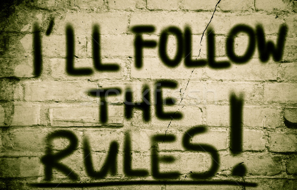 I'll Follow The Rules Concept Stock photo © KrasimiraNevenova