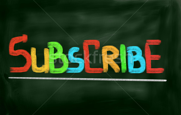 Subscribe Concept Stock photo © KrasimiraNevenova