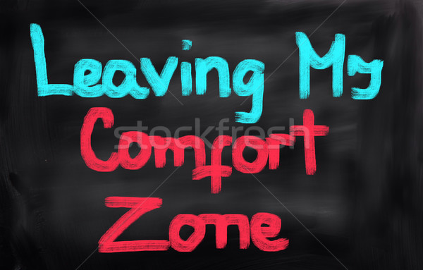 Leaving My Comfort Zone Concept Stock photo © KrasimiraNevenova