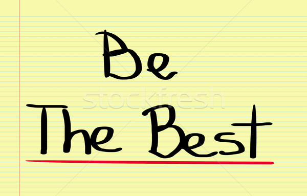 Be The Best Concept Stock photo © KrasimiraNevenova