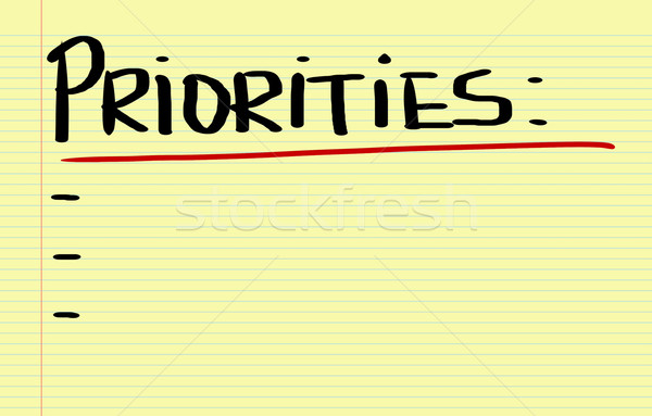 Priorities Concept Stock photo © KrasimiraNevenova
