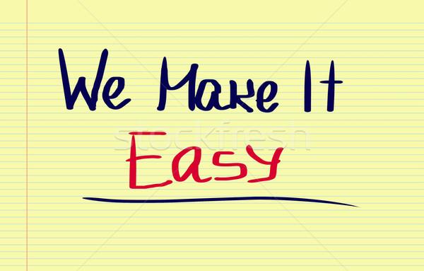 We Make It Easy Concept Stock photo © KrasimiraNevenova