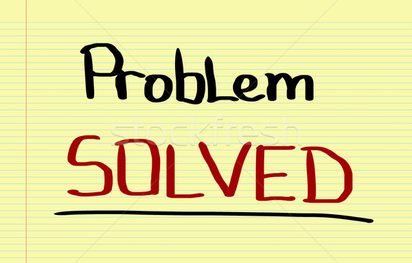 Problem Solved Concept Stock photo © KrasimiraNevenova
