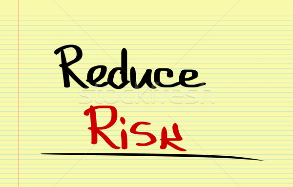 Reduce Risk Concept Stock photo © KrasimiraNevenova