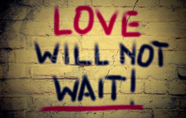 Love Will Not Wait Concept Stock photo © KrasimiraNevenova