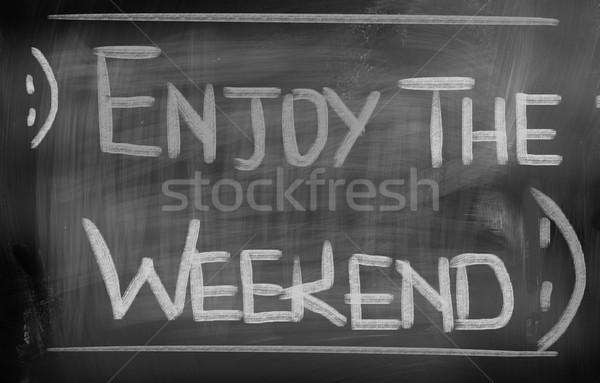 Enjoy The Weekend Concept Stock photo © KrasimiraNevenova