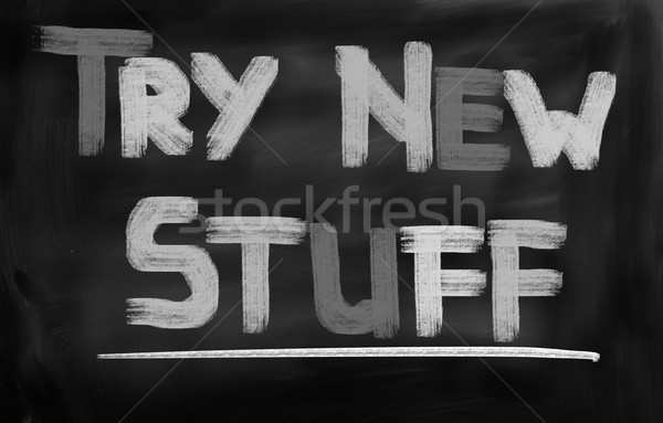 Try New Stuff Concept Stock photo © KrasimiraNevenova