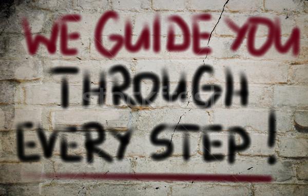 We Guide You Through Every Step Concept Stock photo © KrasimiraNevenova