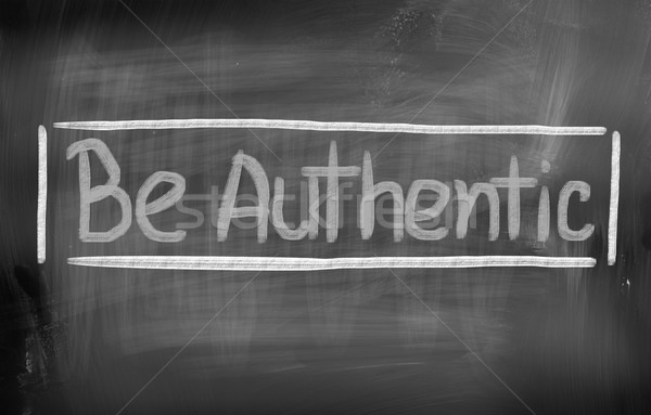 Be Authentic Concept Stock photo © KrasimiraNevenova