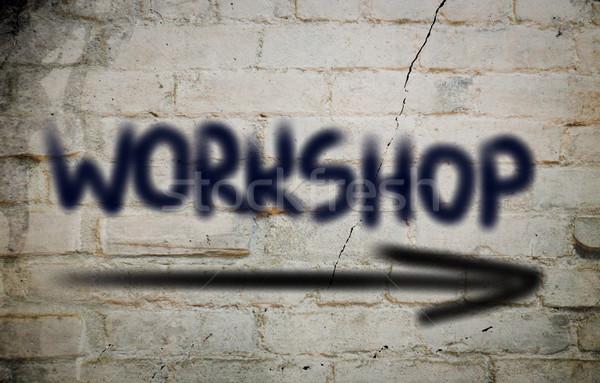 Workshop Concept Stock photo © KrasimiraNevenova