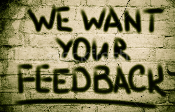 We Want Your Feedback Concept Stock photo © KrasimiraNevenova