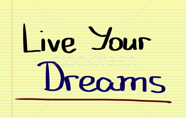 Live Your Dreams Concept Stock photo © KrasimiraNevenova