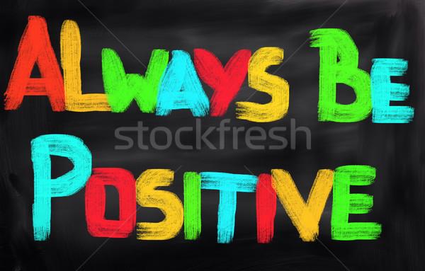 Toujours positif concept planification esprit texte Photo stock © KrasimiraNevenova